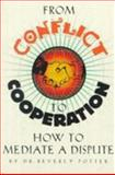 From Conflict to Cooperation, Beverly Potter, 0914171798