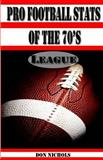 Pro Football Stats of The 70's, Don Nichols, 0984541799
