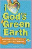 I Love God's Green Earth, Michael Carroll and Caroline Carroll, 1414331797