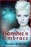 The Banshee's Embrace, Victoria Richards, 1480051799