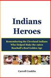 Indians Heroes, Carroll Conklin, 1483951790