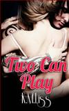 Two Can Play, K. Liss, 1494771799