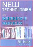 New Technologies and Reference Services, Katz, Bill, 0789011808