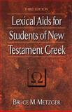 Lexical Aids for Students of New Testament Greek, Metzger, Bruce M., 0801021804