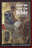 How We Got the Bible, Lightfoot, Neil R., 0891121803
