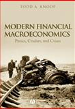 Modern Financial Macroeconomics : Panics, Crashes, and Crises, Knoop, Todd A., 1405161809