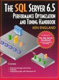 The SQL Server 6.5 Performance Optimization and Tuning Handbook 9781555581800