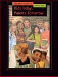 Kids Today, Parent's Tomorrow, Paleg, Kim and Klein, Mona Loy, 1572241802