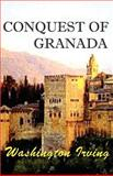 Conquest of Granada : From the Manuscript of Fray Antonio Aqapida, Irving, Washington, 1931541809
