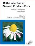 Roth Collection of Natural Products Data : Concise Descriptions and Spectra, , 3527281800