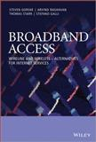 Broadband Access : Wireline and Wireless - Alternatives for Internet Services, Gorshe, Steven Scott and Krishnaswamy, Dilip, 0470741805