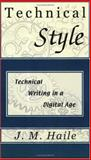 Technical Style : Technical Writing in a Digital Age, Haile, James M., 0971541809