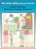 My Silly Willy Loose Tooth, Darlene Weinbrenner, 1462651801