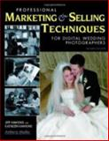 Professional Marketing and Selling Techniques for Digital Wedding Photographers, Jeff Hawkins and Kathleen Hawkins, 1584281804