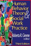Human Behavior Theory and Social Work Practice, Greene, Roberta R. and Greene, Roberta, 0202361802