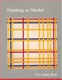 Painting as Model, Bois, Yve-Alain, 0262521806
