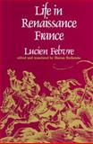Life in Renaissance France, Febvre, Lucien, 0674531809