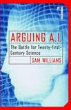 Arguing A. I., Sam Williams, 081299180X
