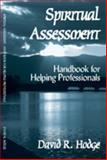 Spiritual Assessment : Handbook for Helping Professionals, Hodge, David, 0971531803