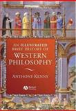 An Illustrated Brief History of Western Philosophy, Kenny, Anthony, 1405141808