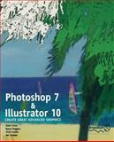 Photoshop 7 and Illustrator 10 : Create Great Advanced Graphics, Cross, Dave and Huggins, Barry, 1590591801