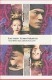 East Asian Screen Industries : International Screen Industries, Davis, Emilie William W. and Davis, Darrell William, 1844571807