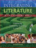 Integrating Literature in the Content Areas : Enhancing Adolescent Learning and Literacy, Kane, Sharon, 189087180X