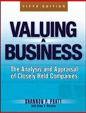 Valuing a Business : The Analysis and Appraisal of Closely Held Companies, Pratt, Shannon P. and Niculita, Alina V., 0071441808