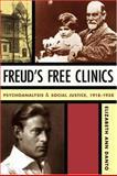 Freud's Free Clinics : Psychoanalysis and Social Justice, 1918-1938, Danto, Elizabeth Ann, 0231131801
