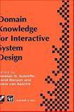 Domain Knowledge for Interactive System Design : Proceedings of the Tc8/Wg8.2 Conference on Domain Knowledge in Interactive System Design, Switzerland, May 1996, , 0412781808