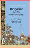 Developing Africa : Concepts and Practices in Twentieth-Century Colonialism, , 0719091802