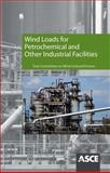 Wind Loads for Petrochemical and Other Industrial Facilities, ASCE's Task Committee on Wind-Induced Forces of the Petrochemical Committee, 0784411808