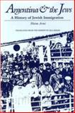 Argentina and the Jews : A History of Jewish Immigration, Avni, Haim, 0817311807