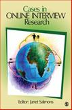 Cases in Online Interview Research 9781412991803