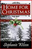 Home for Christmas, Stephanie Wilson, 1493561804