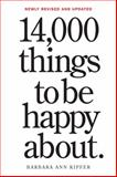 14,000 Things to Be Happy About, Barbara Ann Kipfer, 0761181806