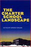 The Charter School Landscape, Sandra Vergari, 0822941805