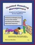 Guided Reading Management : Structure and Organization for the Classroom 1-3, Patricia Pavelka, 0972291806