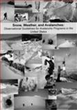 Snow, Weather, and Avalanches : Observational Guidelines for Avalanche Programs in the United States, , 0976011808