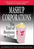 Mashup Corporations : The End of Business as Usual, Woods, Dan, 0978921801