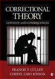 Correctional Theory : Context and Consequences, Jonson, Cheryl Lero and Cullen, Francis T., 1412981808