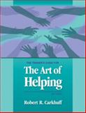 The Art of Helping Trainers Guide, Carkhuff, Robert R., 1599961806