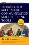 The Pfeiffer Book of Successful Communication Skill-Building Tools, , 047018180X