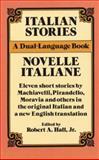 Italian Stories - Novelle Italiane, Robert A. Hall, 0486261808