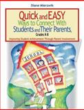 Quick and Easy Ways to Connect with Students and Their Parents, Grades K-8 : Improving Student Achievement Through Parent Involvement, Mierzwik, Diane, 0761931805