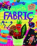 Fun with Fabric, Annalees Lim, 147770180X