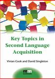 Key Topics in Second Language Acquisition, Cook, Vivian and Singleton, David, 1783091800
