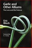 Garlic and Other Alliums : The Lore and the Science, Block, Eric, 1849731802