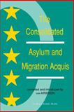 The Consolidated Asylum and Migration Acquis : The EU Directives in an Expanded Europe, van Krieken, Peter J., 9067041807