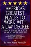 America's Greatest Places to Work with a Law Degree, Walton, Kimm Alayne, 0159001803